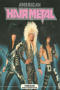 American Hair Metal by Steven Blush