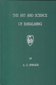 The Art and Science of Embalming by A.O. Spriggs