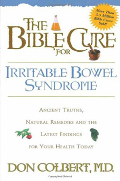 The Bible Cure for Irrritable Bowel Syndrome by Don Colbert, MD
