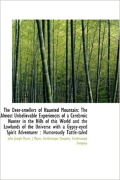 The Deer-Smellers of Haunted Mountain by John Joseph Meyer