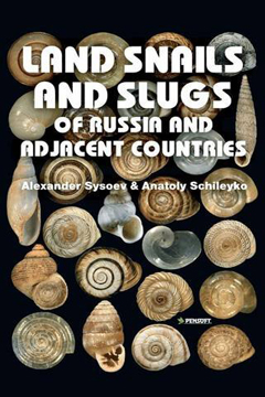 Land Snails and Slugs of Russia and Adjacent Countries by Alexander Sysoev and Anatoly Schileyko