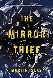 The Mirror Thief, signed by Martin Seay