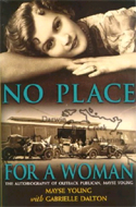 No Place for a Woman: The Autobiography of Outback Publican by Mayse Young