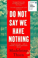 Discounted copies of Do Not Say We Have Nothing by Madeleine Thien
