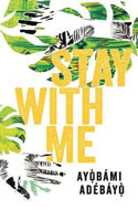 Discounted copies of Stay With Me by Ayobami Adebayo