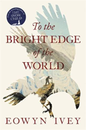 Discounted copies of To the Bright Edge of the World by Eowyn Ivey