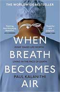 Discounted copies of When Breath Becomes Air by Paul Kalanithi