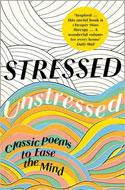 Discounted copies of Stressed, Unstressed: Classic Poems to Ease the Mind by Jonathan Bate