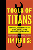 Discounted copies of Tools of Titans: The Tactics, Routines, and Habits of Billionaires, Icons, and World-Class Performers by Timothy Ferriss