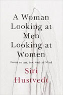 Discounted copies of A Woman Looking at Men Looking at Women: Essays on Art, Sex, and the Mind by Siri Hustvedt
