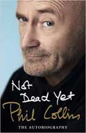 Discounted copies of Not Dead Yet: The Autobiography by Phil Collins