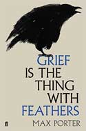 Discounted copies of Grief is the Thing With Feathers by Max Porter