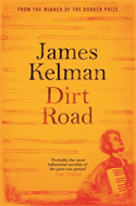 Discounted copies of Dirt Road by James Kelman