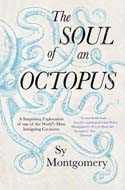 Discounted copies of The Soul of an Octopus: A Surprising Exploration Into the Wonder of Consciousness by Sy Montgomery