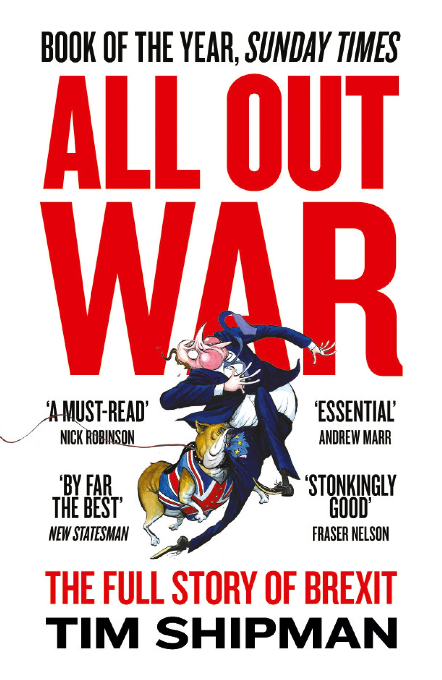 Discounted copies of All Out War: The Full Story of How Brexit Sank Britain's Political Class by Tim Shipman