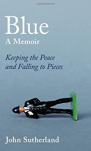 Discounted copies of Blue: A Memoir - Keeping the Peace and Falling to Pieces by John Sutherland