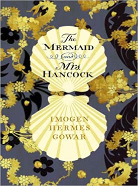 Discounted copies of The Mermaid and Mrs Hancock by Imogen Hermes Gowar