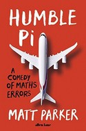 Discounted copies of Humble Pi: A Comedy of Maths Errors by Matt Parker