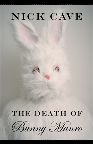 The Death of Bunny Munro by Nick Cave ISBN: 1847673767