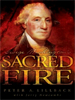 George Washington's Sacred Fire by Peter A. Lillback
