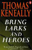 Bring Larks and Heroes by Thomas Keneally