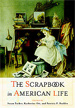 The Scrapbook in American Life by Susan Tucker