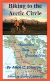 Biking to the Arctic Circle by Allen L. Johnson