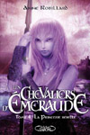 Les Chevaliers d'emeraude by Anne Robillard