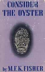 MFK Fisher - Consider the Oyster