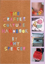 Amy Spencer - The Crafter Culture Handbook