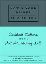 Eric Felten - How's Your Drink?