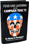 Fear and Loathing: On the Campain Trail '72 by Hunter S. Thompson