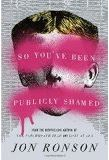 So You ve Been Publicly Shamed by Jon Ronson