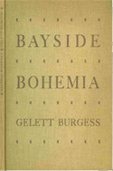 Bayside Bohemia: Fin de Siecle San Francisco & Its Little Magazines by Gelett Burgess