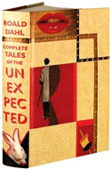 Complete Tales of the Unexpected by Roald Dahl