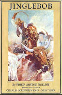 Jinglebob by Philip Ashton Rollins, Illustrated by N.C. Wyeth