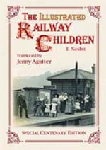 The Railway Children by E Nesbit Centenary Edition