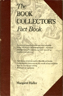 The Book Collectors Fact Book by Margaret Haller
