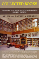 Collected Books: The Guide to Identification and Values by Patricia and Allen Ahearn