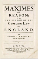 Maximes of Reason: Or, The Reason of the Common Law of England by Edmund Wingate