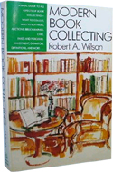 Modern Book Collecting by Robert A. Wilson