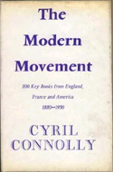The Modern Movement: A Discussion of 100 Books from England, France, and America 1880-1950 by Cyril Connolly