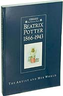 Beatrix Potter, 1866-1943: The Artist and Her World by Judy Taylor