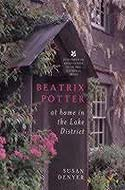 Beatrix Potter: At Home in the Lake District by Susan Denyer