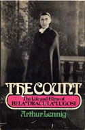 The Count: The Life and Films of Bela Legosi by Arthur Lennig