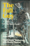 The Fall Guy: 30 Years as The Duke�s Double by Brodie Thoene Roberson
