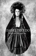 Isabel Toledo: Fashion from Inside Out by Valerie Steele & Patricia Mears