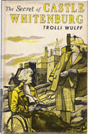 The Secret of Castle Whitenburg by Trolli Wulff