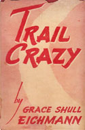 Trail Crazy by Grace Shull Eichmann