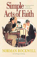 Simple Acts of Faith: Heartwarming Stories of One Life Touching Another by Margaret Feinberg